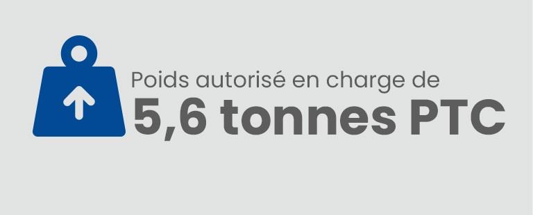 Poids total autorisé en charge de 5,6 tonnes PTC
