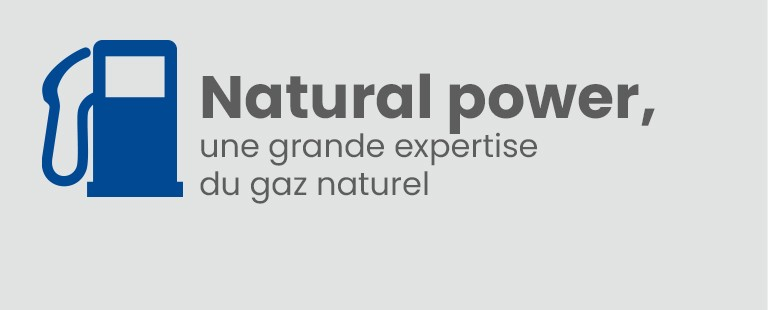 Natural power, une grande expertise du gaz naturel